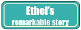 Click here to see Ethel's remarkable story